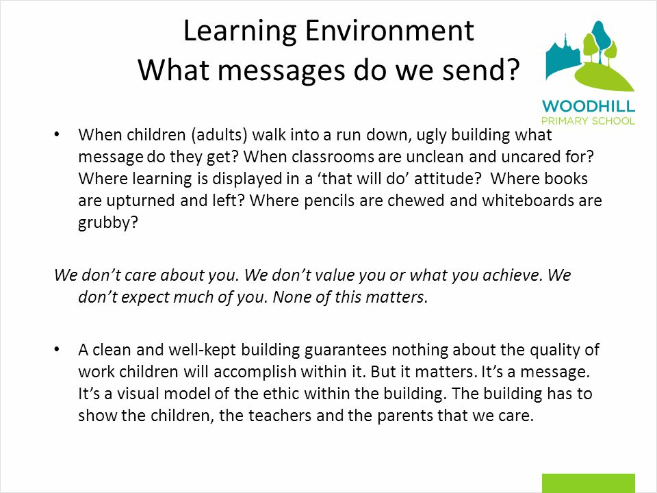 Learning Environment What messages do we send.