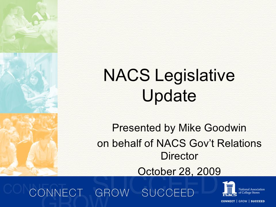 NACS Legislative Update Presented by Mike Goodwin on behalf of NACS Gov't Relations Director October 28, 2009
