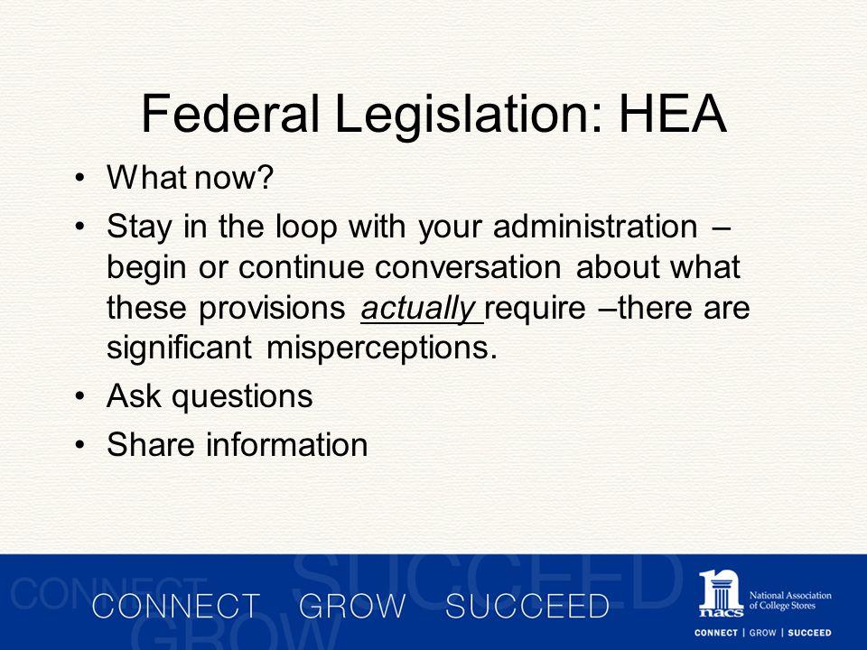 Federal Legislation: HEA What now.
