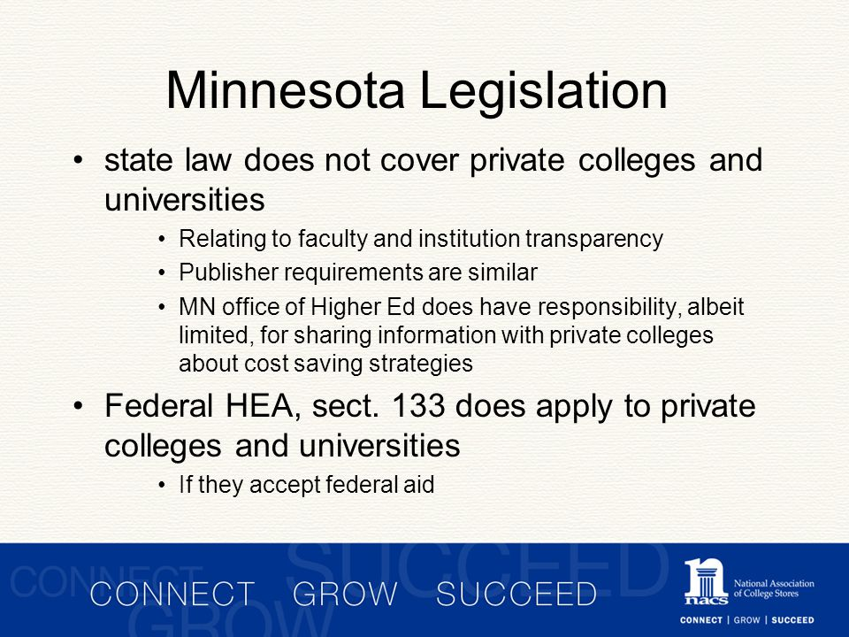 MN legislation amended this year Complicated in that provisions are strung across the Omnibus Higher Ed.