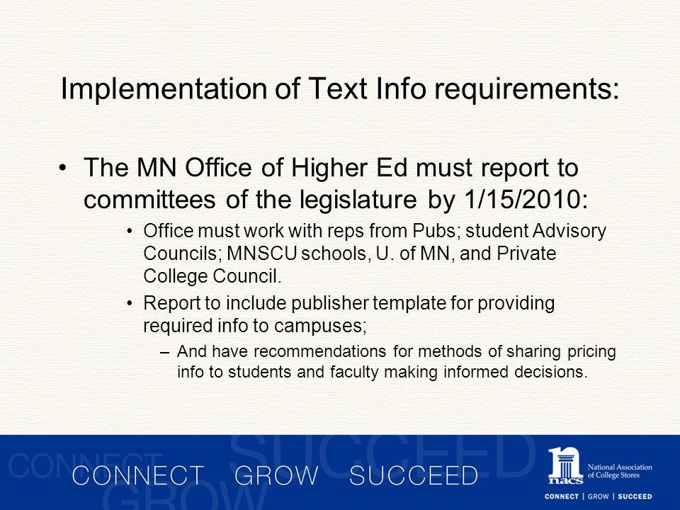 Implementation of Text Info requirements: The MN Office of Higher Ed must report to committees of the legislature by 1/15/2010: Office must work with reps from Pubs; student Advisory Councils; MNSCU schools, U.