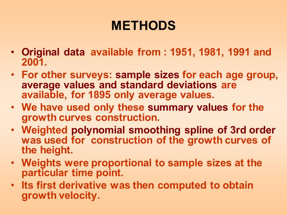 METHODS Original data available from : 1951, 1981, 1991 and 2001. For other surveys: sample sizes for each age group, average values and standard devi