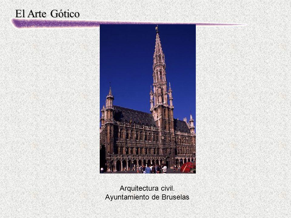 El Arte Gótico Arquitectura civil. Ayuntamiento de Bruselas