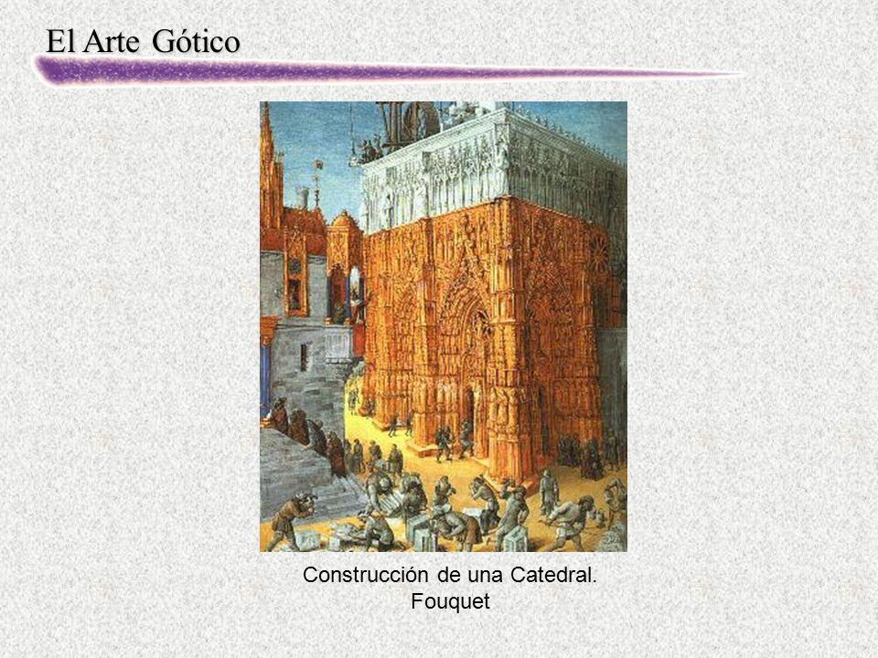 El Arte Gótico Construcción de una Catedral. Fouquet