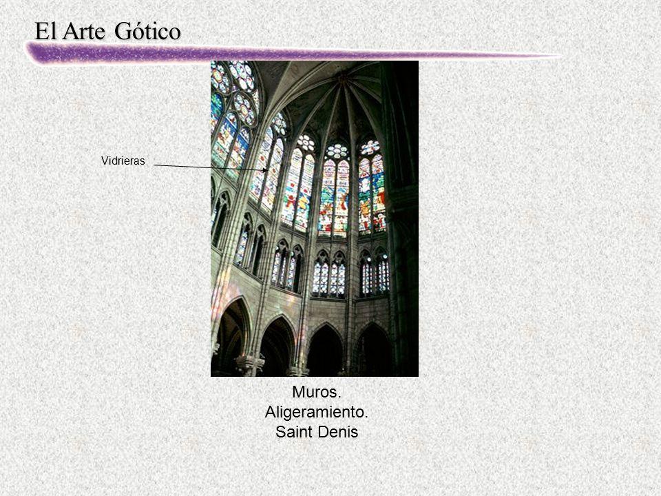 El Arte Gótico Muros. Aligeramiento. Saint Denis Vidrieras