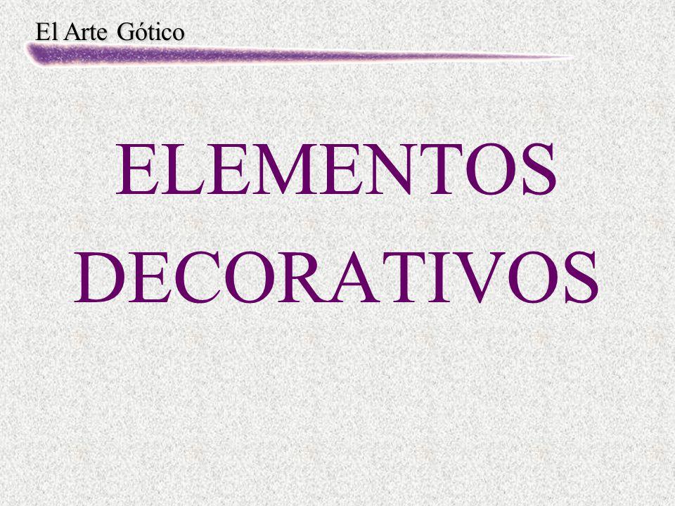 El Arte Gótico ELEMENTOS DECORATIVOS