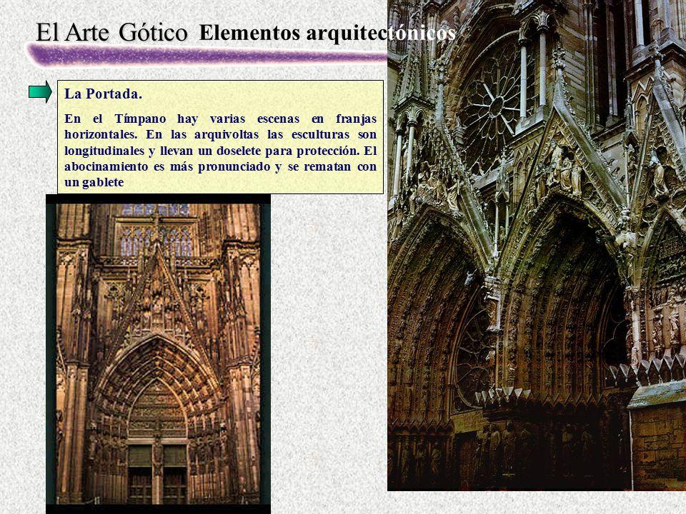 El Arte Gótico La Portada. En el Tímpano hay varias escenas en franjas horizontales. En las arquivoltas las esculturas son longitudinales y llevan un