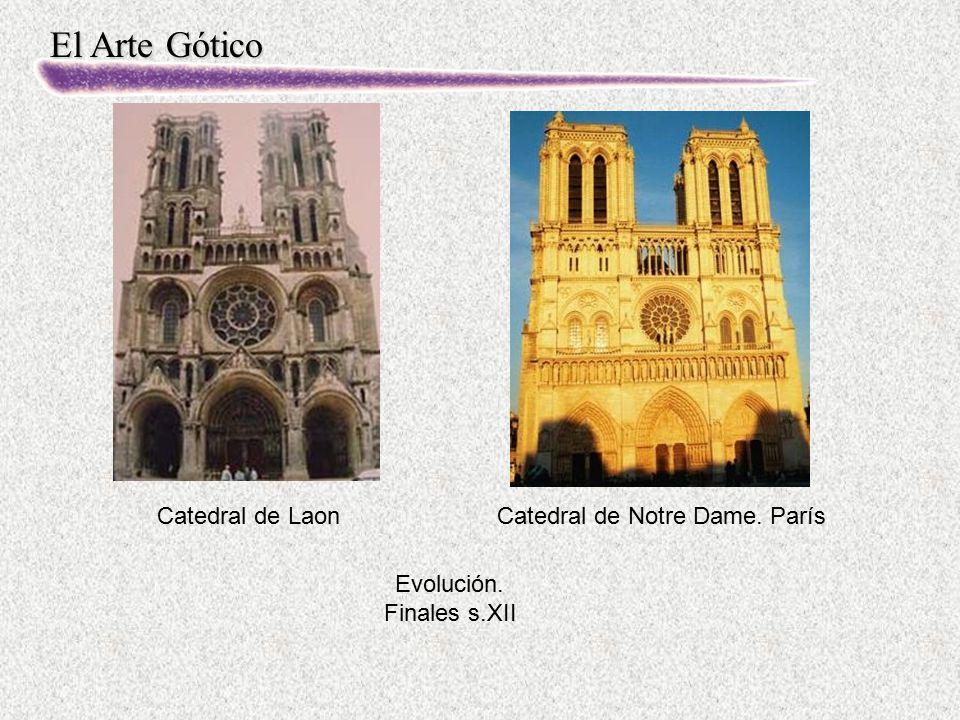 El Arte Gótico Catedral de LaonCatedral de Notre Dame. París Evolución. Finales s.XII