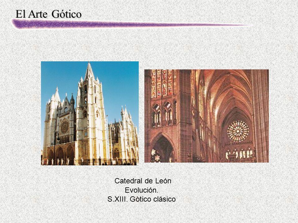 El Arte Gótico Evolución. S.XIII. Gòtico clásico Catedral de León