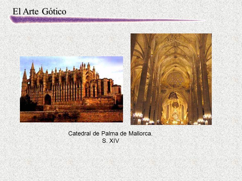 El Arte Gótico Catedral de Palma de Mallorca. S. XIV