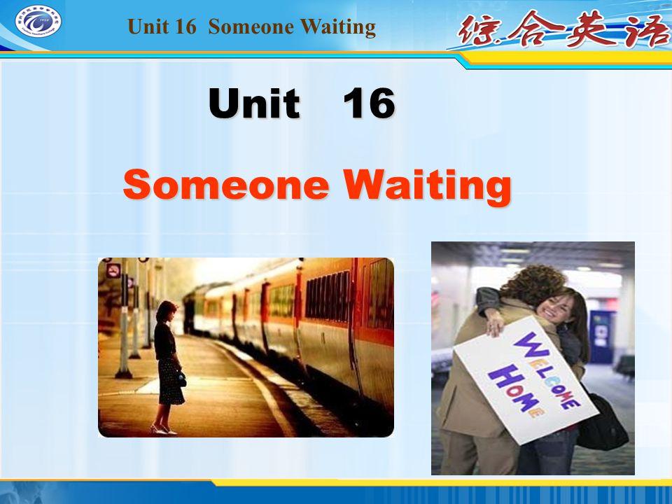 Unit 16 Someone Waiting