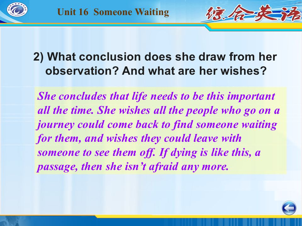 Unit 16 Someone Waiting 2) What conclusion does she draw from her observation.