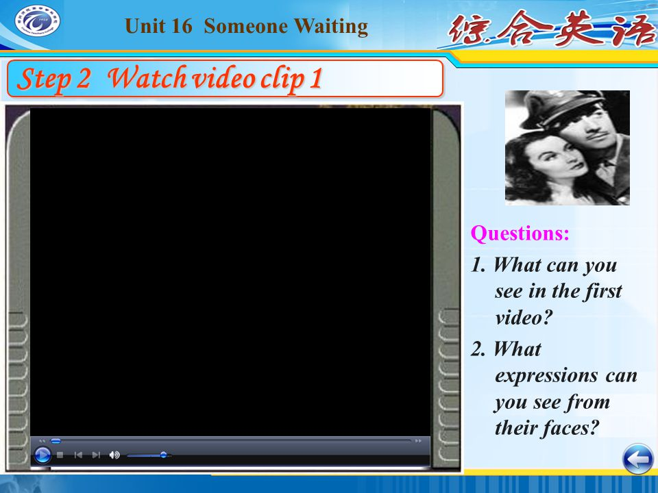 Unit 16 Someone Waiting Questions: 1. What can you see in the first video.