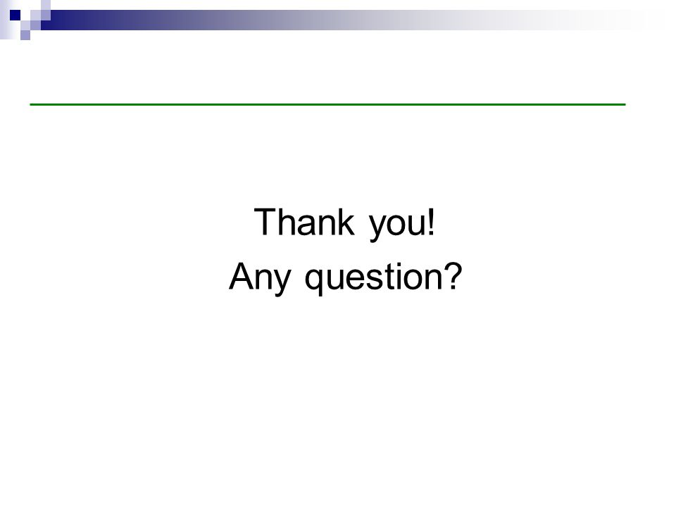 Thank you! Any question?