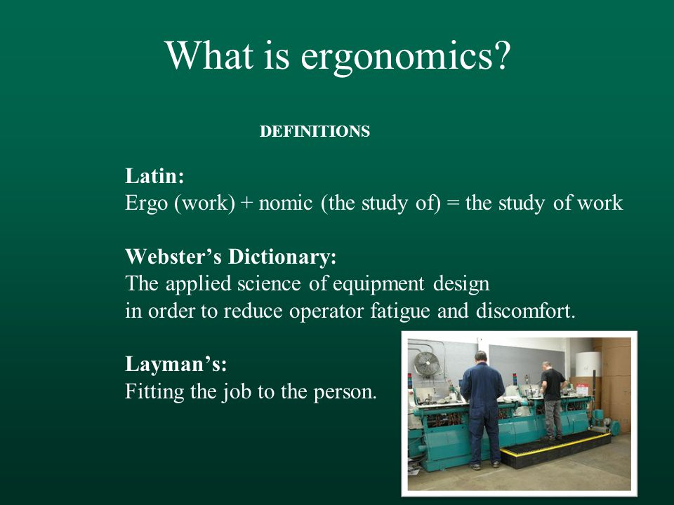 What is ergonomics.