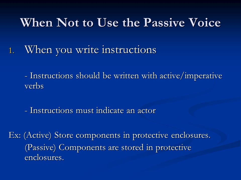 When Not to Use the Passive Voice 2.