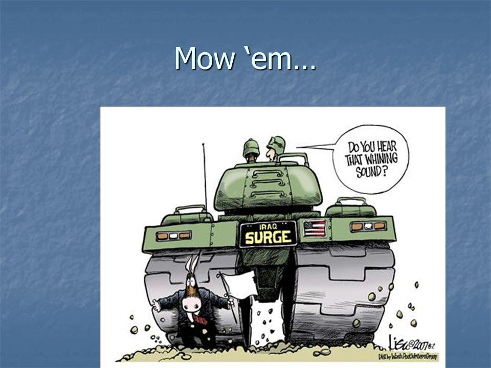 Mow 'em…