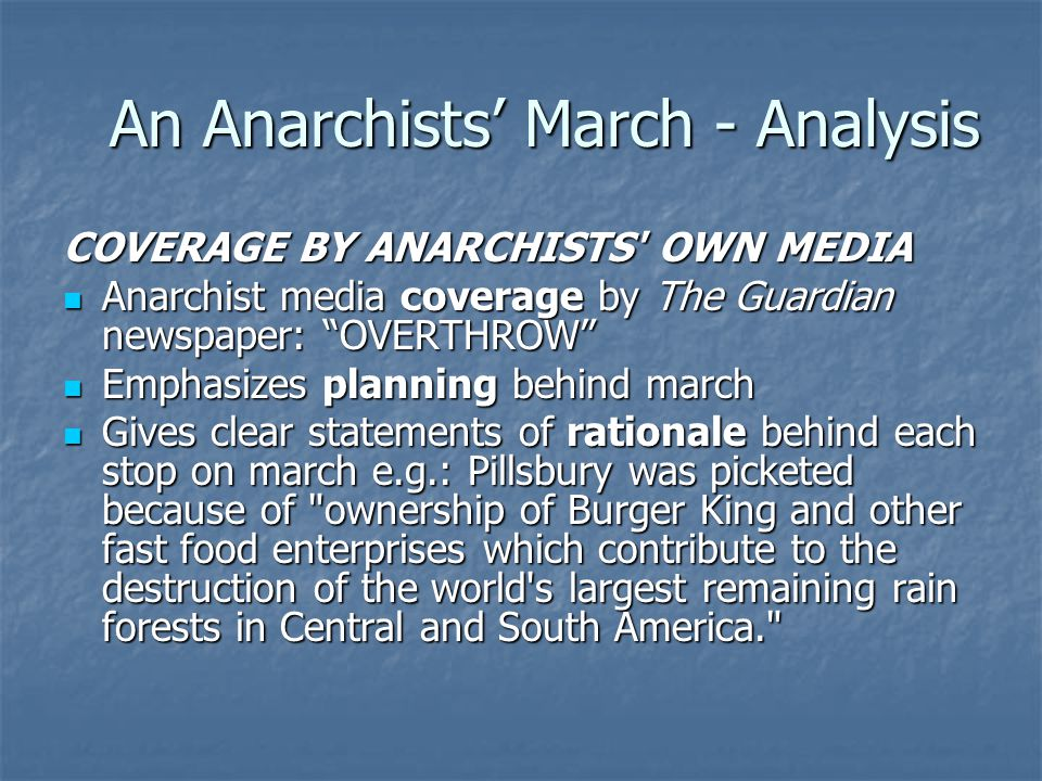 "An Anarchists' March - Analysis COVERAGE BY ANARCHISTS' OWN MEDIA Anarchist media coverage by The Guardian newspaper: ""OVERTHROW"" Anarchist media cove"