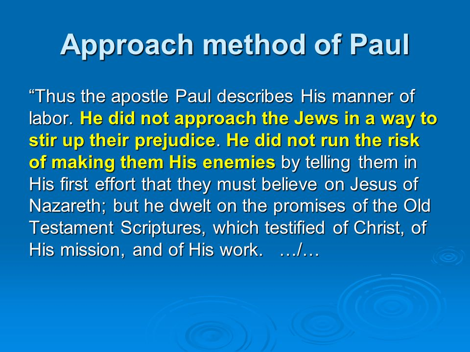 Approach method of Paul Thus the apostle Paul describes His manner of labor.