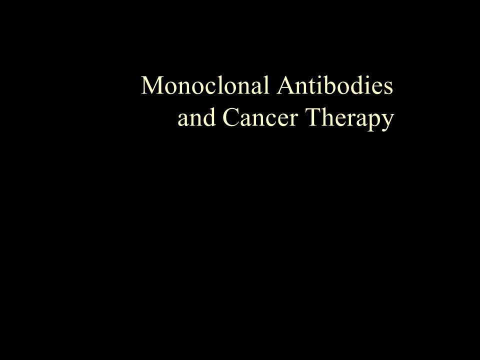 Monoclonal Antibodies and Cancer Therapy