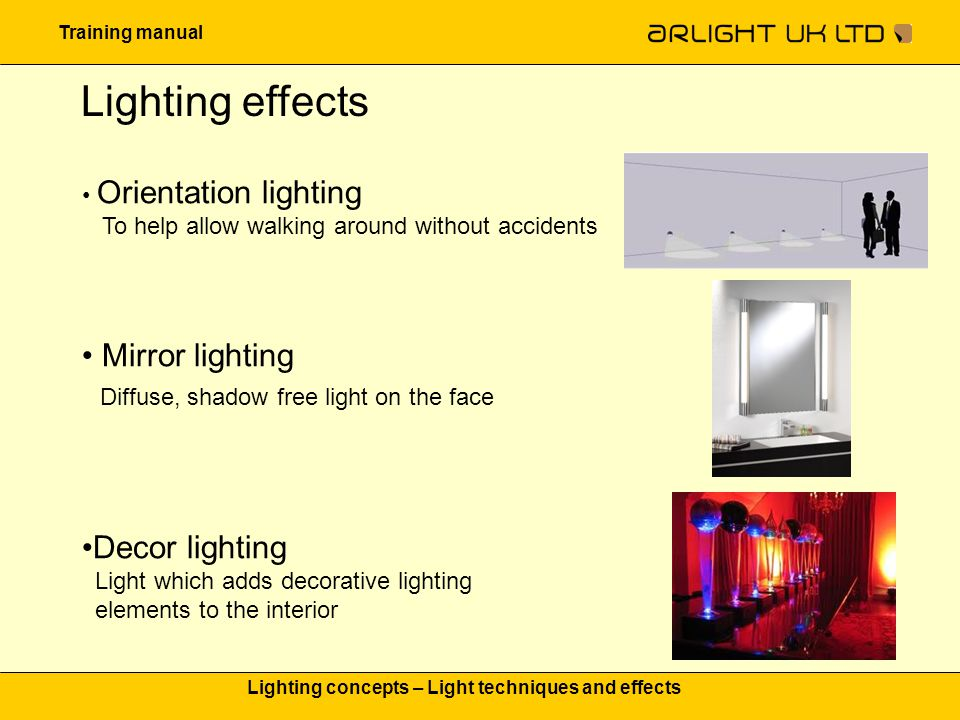 Training manual Lighting concepts – Light techniques and effects Lighting effects Orientation lighting To help allow walking around without accidents