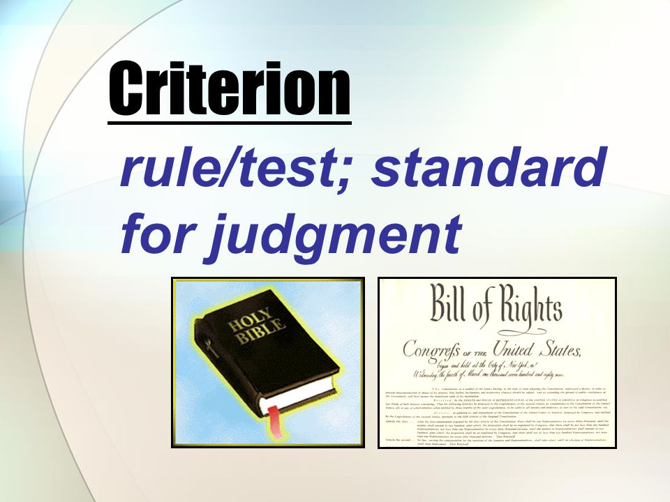 rule/test; standard for judgment Criterion