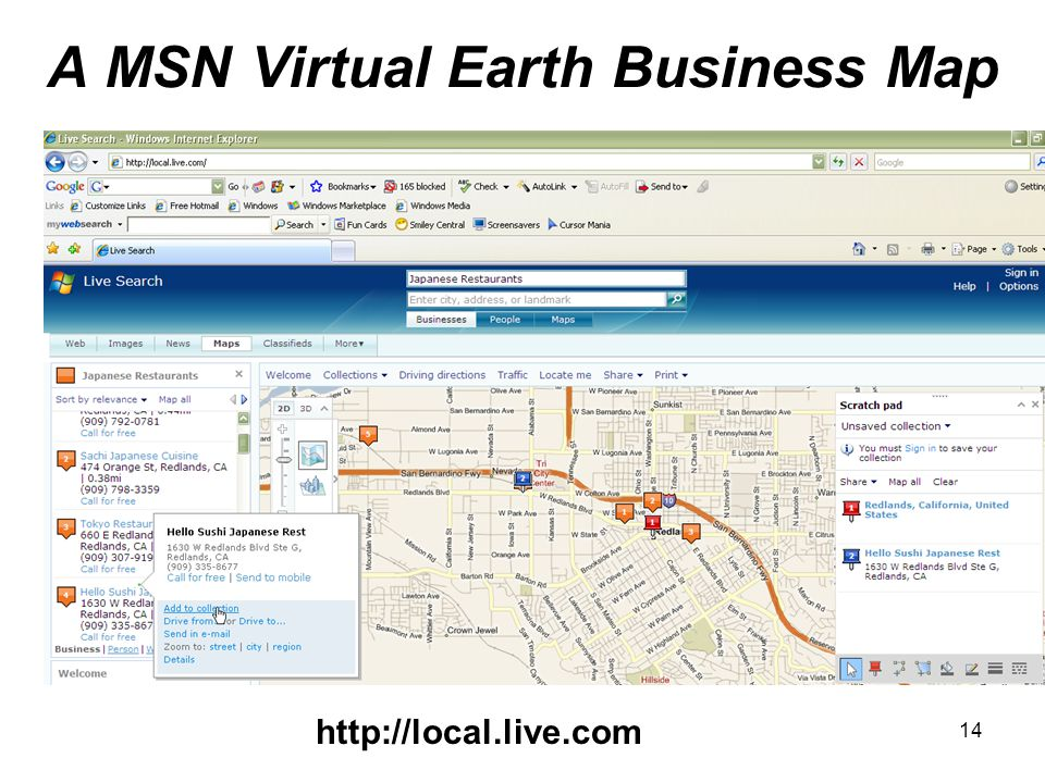 A MSN Virtual Earth Business Map http://local.live.com 14