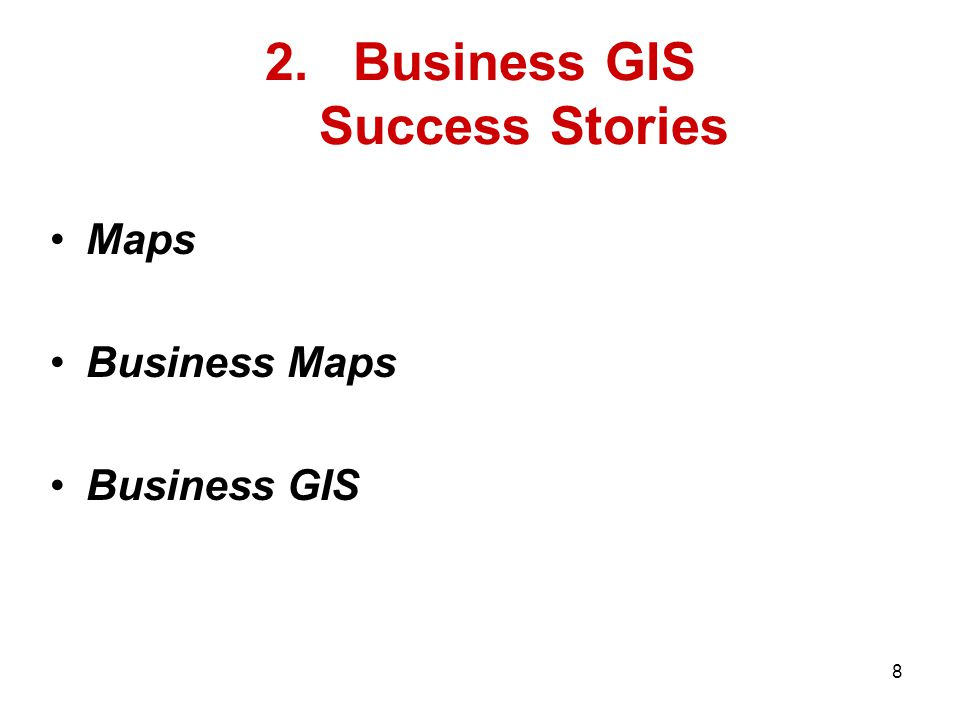2.Business GIS Success Stories Maps Business Maps Business GIS 8