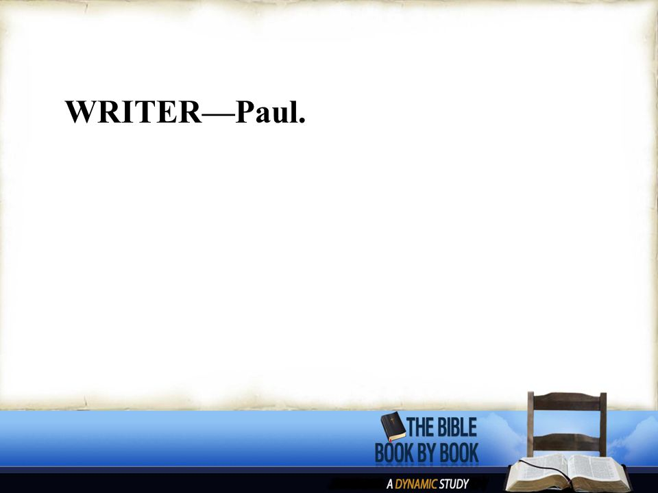 WRITER—Paul.