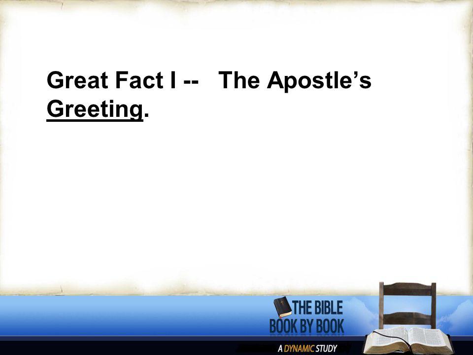 Great Fact II -- Philemon ' s Faith and Kindness.