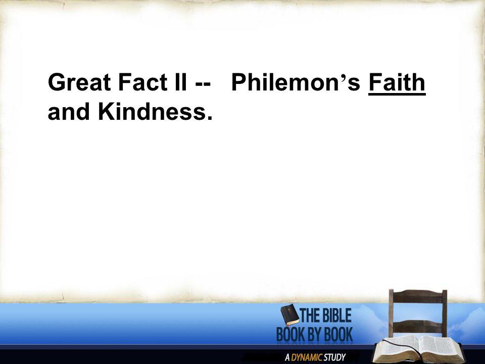 Great Fact III -- Paul ' s Plea for the Runaway.