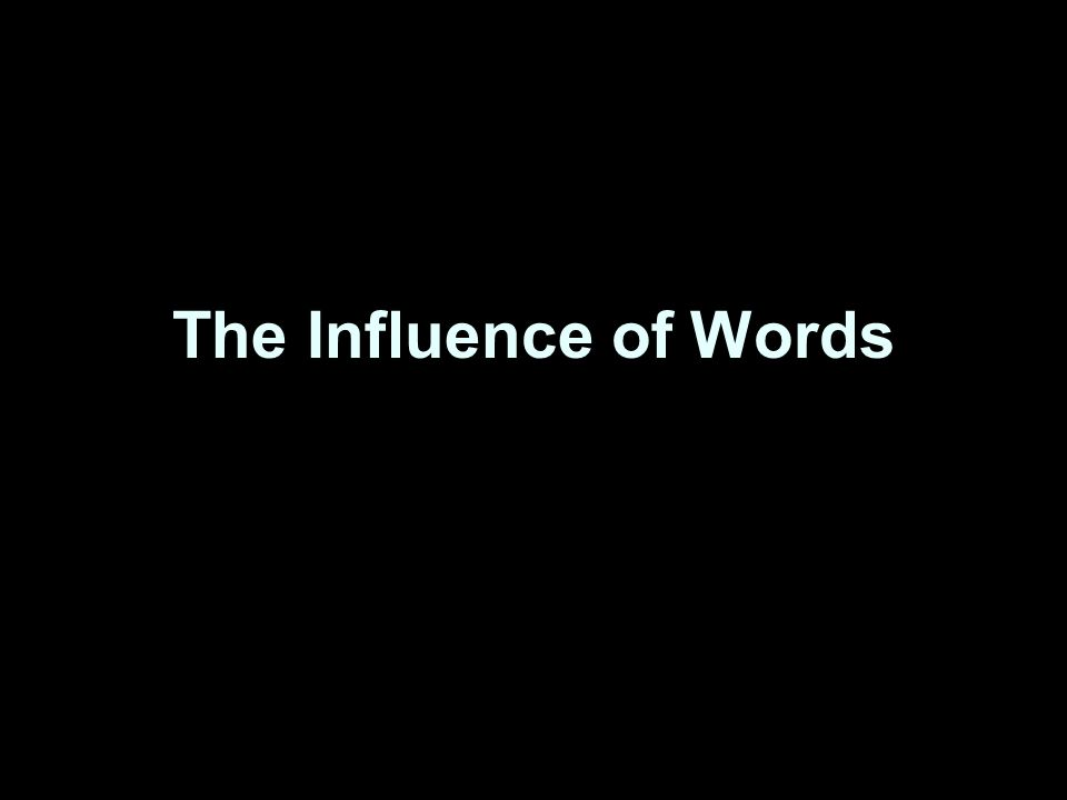 The Influence of Words