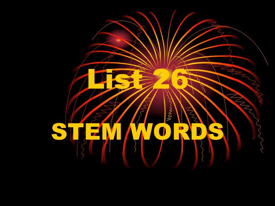 List 26 STEM WORDS