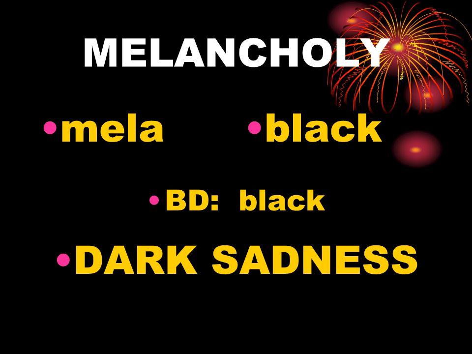 MELANCHOLY melablack BD: black DARK SADNESS