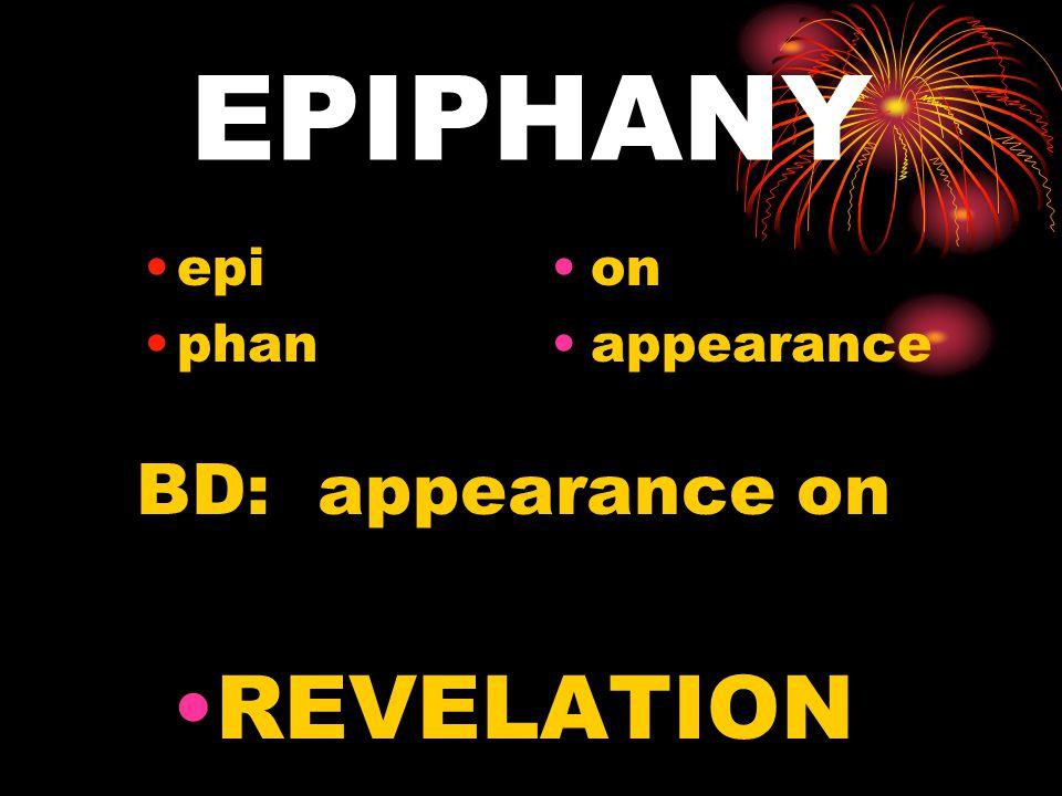 EPIPHANY epi phan on appearance BD: appearance on REVELATION