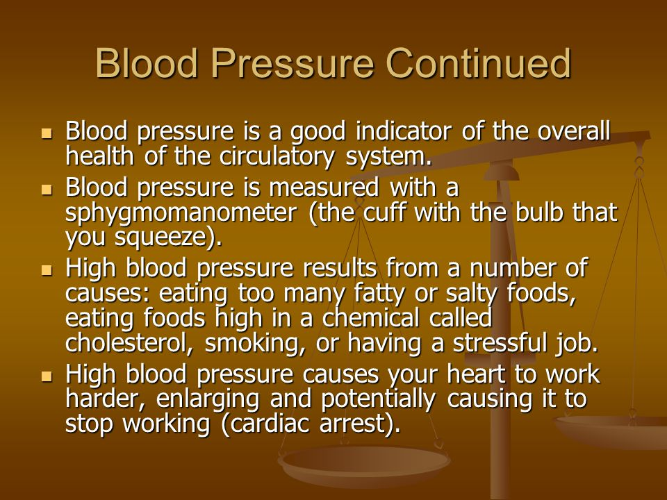 Blood Pressure Continued Blood pressure is a good indicator of the overall health of the circulatory system. Blood pressure is a good indicator of the