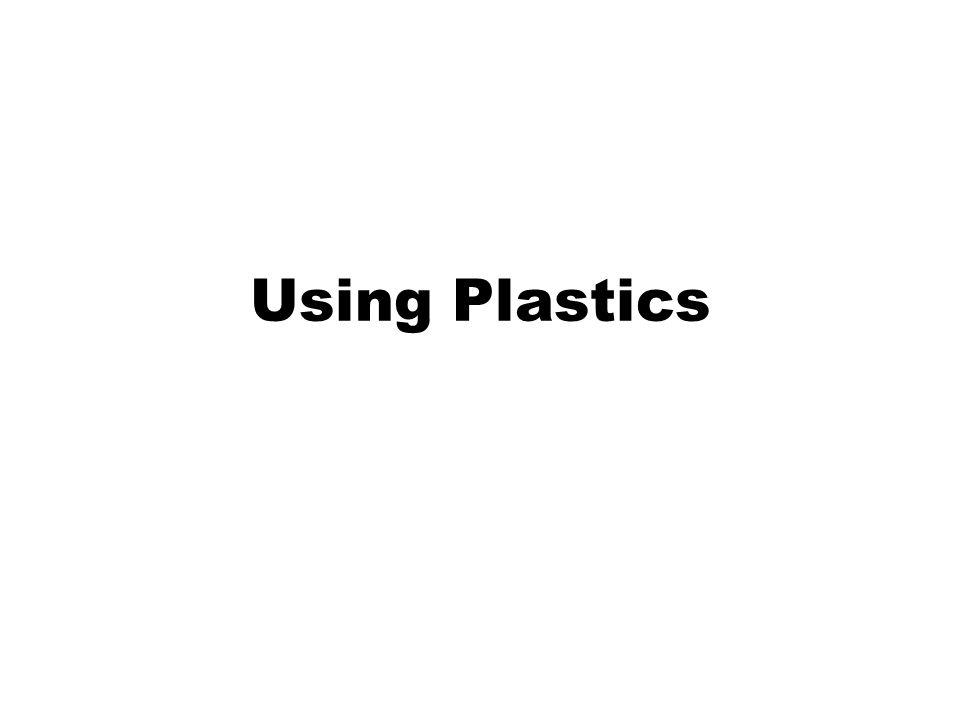 Using Plastics
