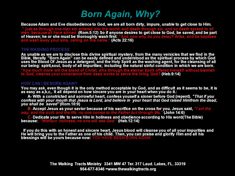 Born Again, Why? Because Adam and Eve disobedience to God, we are all born dirty, impure, unable to get close to Him.