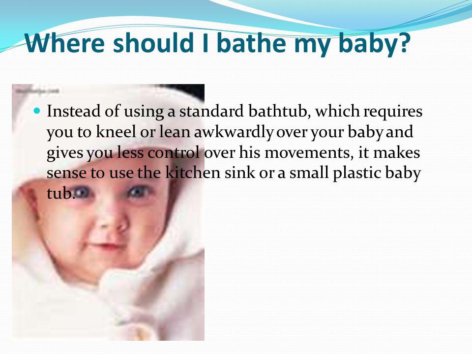 Where should I bathe my baby.