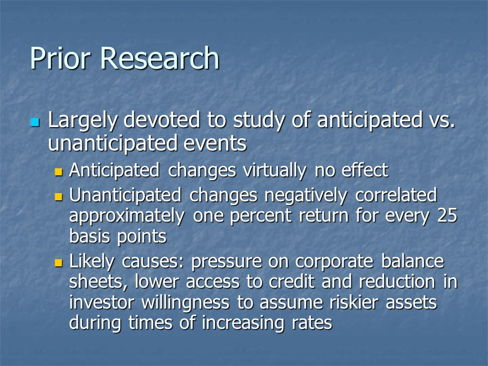 Prior Research Largely devoted to study of anticipated vs.