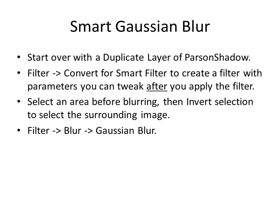 Smart Gaussian Blur Start over with a Duplicate Layer of ParsonShadow.