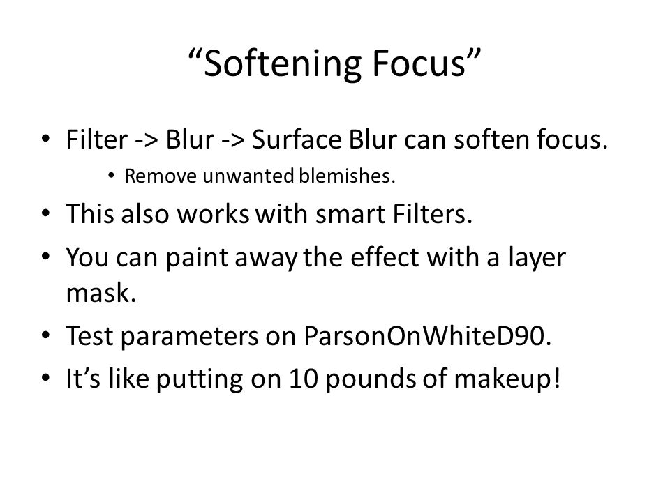 Softening Focus Filter -> Blur -> Surface Blur can soften focus.