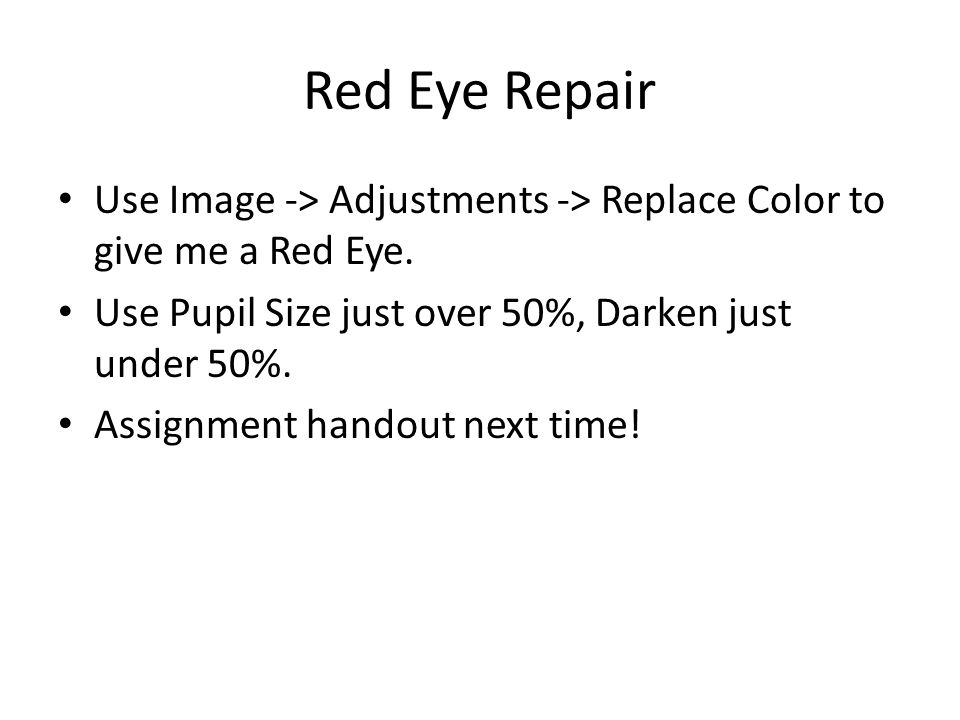Red Eye Repair Use Image -> Adjustments -> Replace Color to give me a Red Eye.