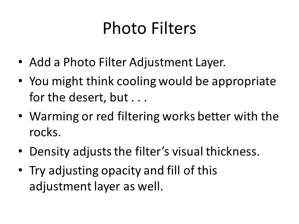 Photo Filters Add a Photo Filter Adjustment Layer.