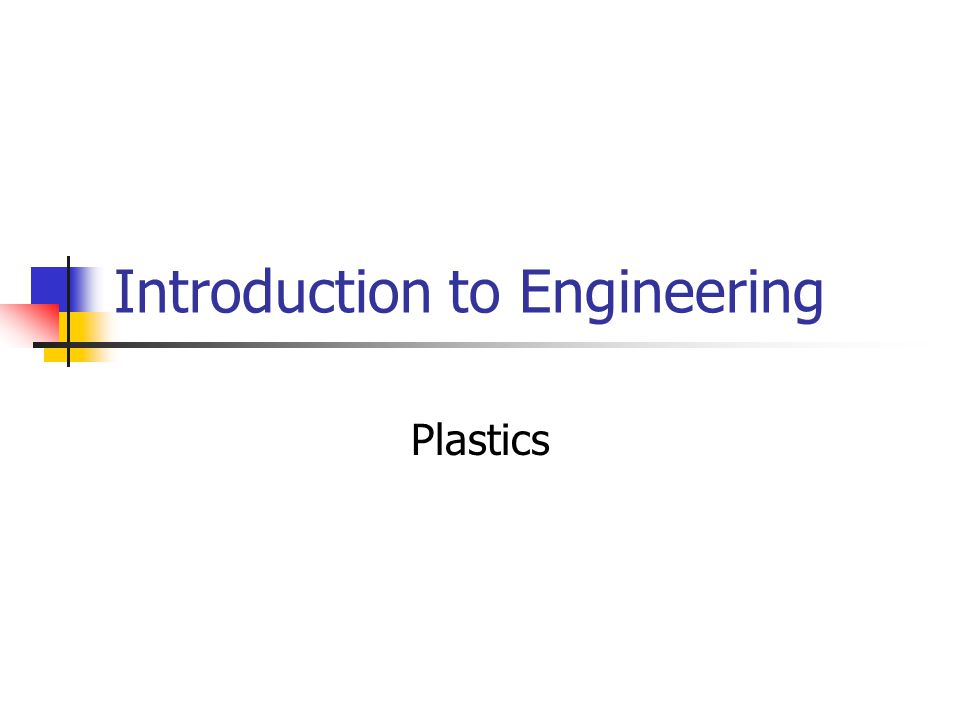Introduction to Engineering Plastics