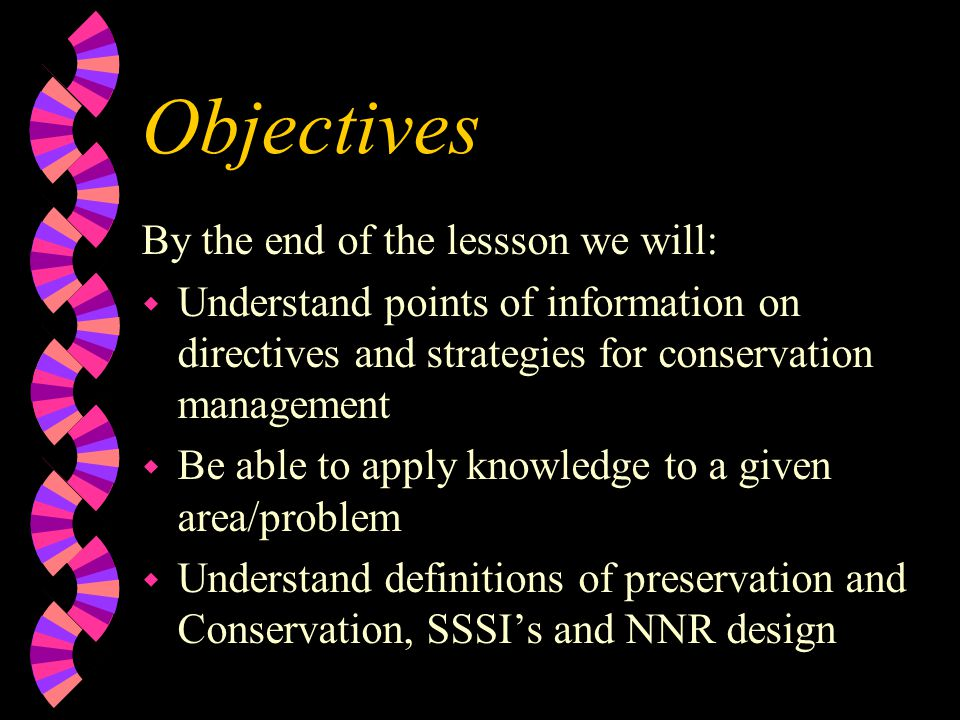 Aims To Review Student Findings on Directives and Conservation Bodies, To Provide an Understanding of Conservation Management, in Several Types of Locality