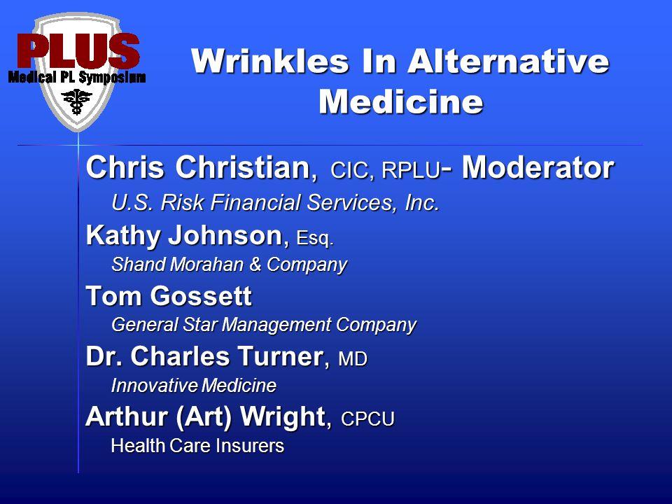 Wrinkles In Alternative Medicine Chris Christian, CIC, RPLU - Moderator U.S.