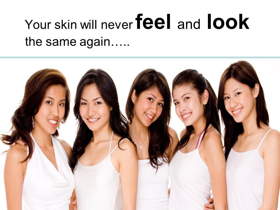 Your skin will never feel and look the same again…..