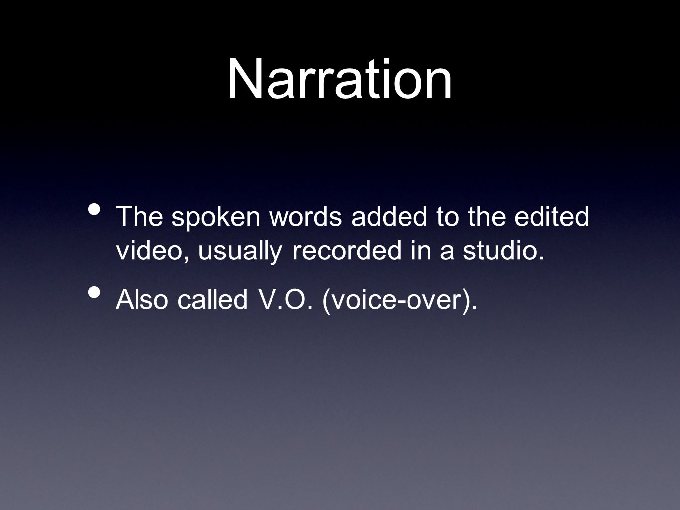 Narration The spoken words added to the edited video, usually recorded in a studio.