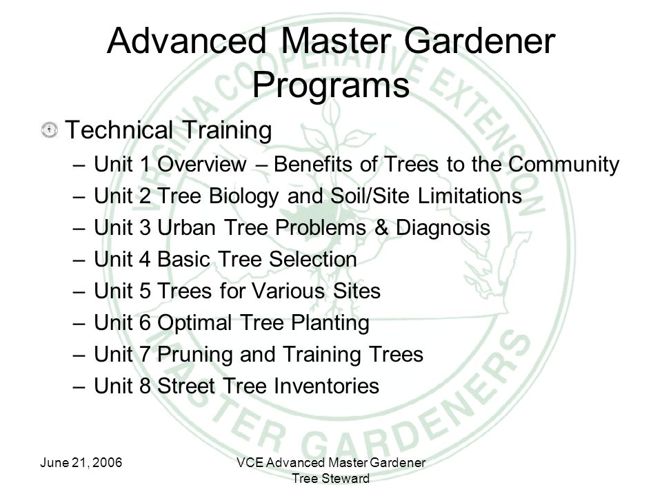 June 21, 2006VCE Advanced Master Gardener Tree Steward Advanced Master Gardener Programs Technical Training –Unit 1 Overview – Benefits of Trees to th